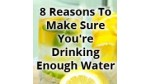 8 Reasons To Make Sure You're Drinking Enough Water